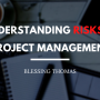 Understanding Risks in Project Management